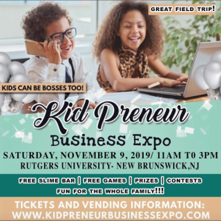 Kid Business Owners Host Large Networking Event November 9, 2019 Rutgers University – New Brunswick Campus