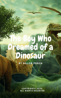 Six Year Old Author Dillon Porch Publishes New eBook 'The Boy Who Dreamed of a Dinosaur'